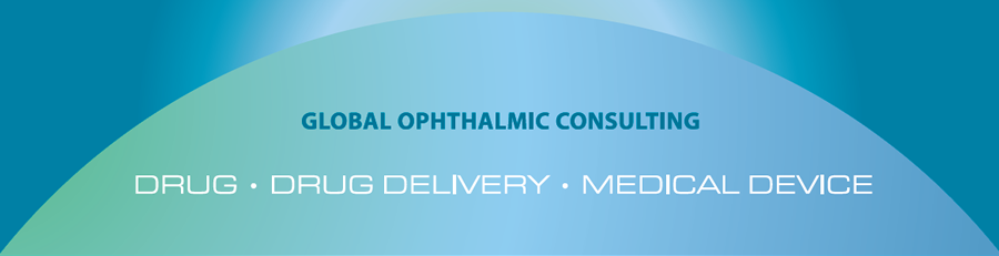 Global Ophthalmic Consulting - Drug - Drug Delivery - Medical Device